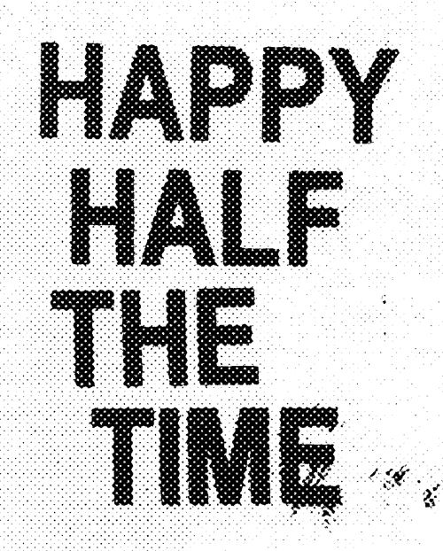 HAPPY HALF THE TIME